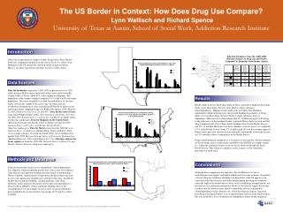 The US Border in Context: How Does Drug Use Compare   Lynn Wallisch and Richard Spence University of Texas at Austin, Sc