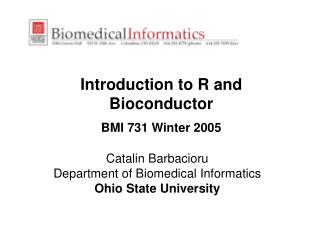 Introduction to R and Bioconductor BMI 731 Winter 2005