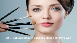 20 Profitable Beauty Business Ideas That Pays Well