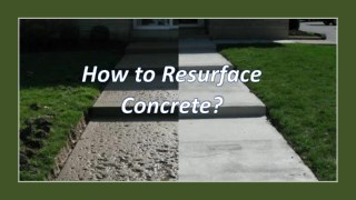 How to Resurface Concrete?