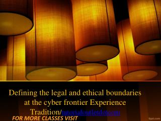 Defining the legal and ethical boundaries at the cyber frontier Experience Tradition/tutorialoutletdotcom