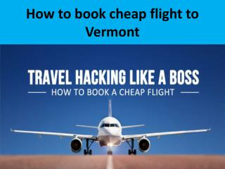 How to book cheap flight to Vermont