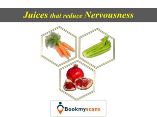 Stay Healthy!- Reduce Nervousness with these Juices - BookMyScans