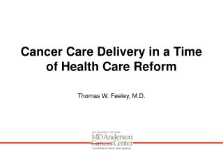 Cancer Care Delivery in a Time of Health Care Reform