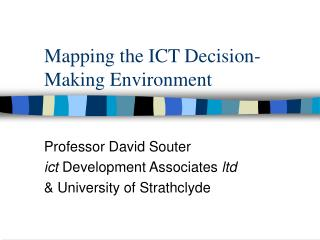 Mapping the ICT Decision-Making Environment