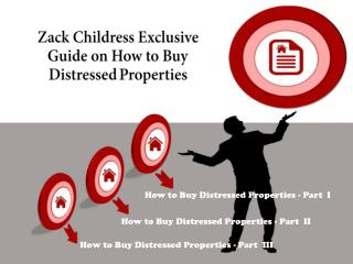 Zack Childress Exclusive Guide on How to Buy Distressed Properties