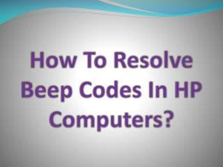 How To Resolve Beep Codes In Hp Computers?
