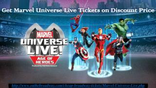 Marvel Universe Live Theater Tickets