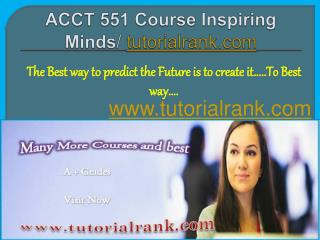 ACCT 551 Course Inspiring Minds / tutorialrank.com
