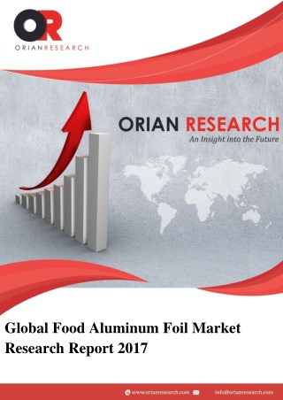 Food Aluminum Foil Market 2017 by Manufacturers, Regional Outlook and Demand Forecast to 2022