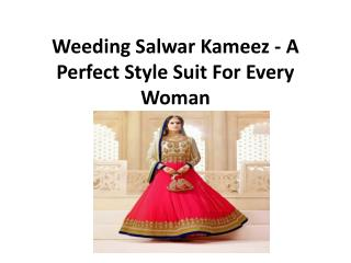 Weeding Salwar Kameez - A Perfect Style Suit For Every Woman