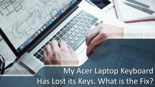 My Acer Laptop Keyboard Has Lost its Keys. What is the Fix?