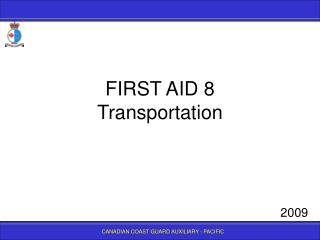 FIRST AID 8 Transportation