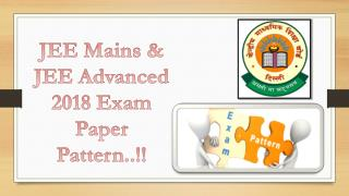 JEE MAINS & ADVANCED 2018 PAPER PATTERN