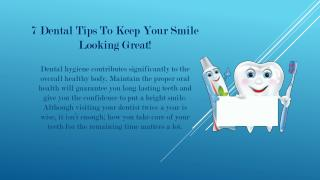 7 Dental Tips To Keep Your Smile Looking Great!