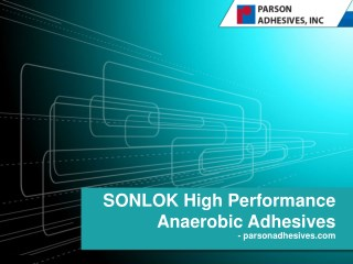 Industrial Applications Of Anaerobic Adhesives