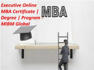Executive Online MBA Certificate | Degree | Program - MIBM Global