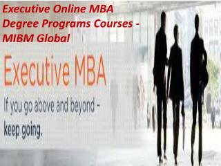 Executive Online MBA Degree Programs Courses In a developing nation like ours,