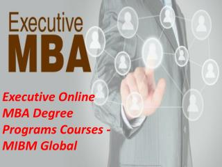 Executive Online MBA Degree Programs Courses - MIBM Global