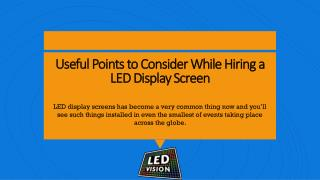 Useful Points to Consider While Hiring A LED Display Screen
