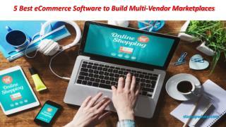 5 Best eCommerce Software to Build Multi-Vendor Marketplaces