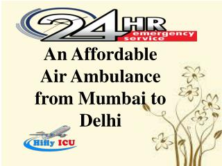 An Affordable Air Ambulance from Mumbai to Delhi