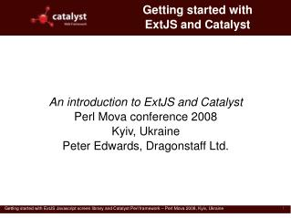 Getting started with ExtJS and Catalyst