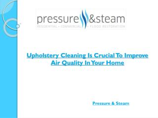 Upholstery Cleaning Is Crucial To Improve Air Quality In Your Home