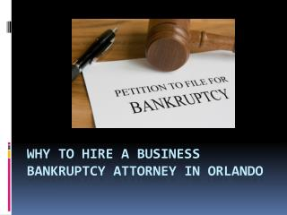 Why to hire a Business Bankruptcy Attorney in Orlando