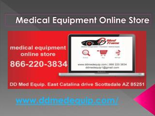We are provides medical equipment service to our medical equipment online store