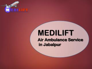 Medilift Air Ambulance Service in Nagpur with Medical Team and ICU Facility