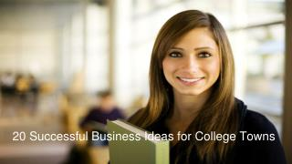 20 Most Successful Business Ideas for College Towns