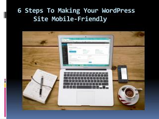 6 Steps To Making Your WordPress Site Mobile Friendly