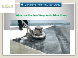What are the Best Ways to Polish Your Floor