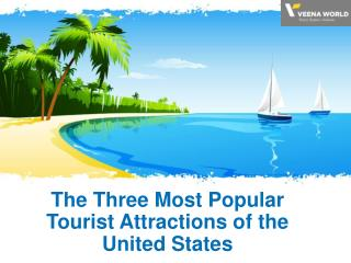 The three most popular tourist attractions of the united states