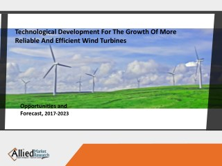 Wind Turbine  Market : Excessive Growth During 2017– 2023