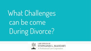 What Challenges can be come During Divorce?