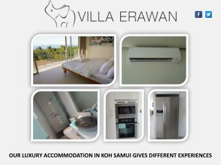 OUR LUXURY ACCOMMODATION IN KOH SAMUI GIVES DIFFERENT EXPERIENCES