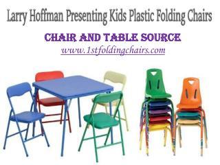 Larry Hoffman Presenting Kids Plastic Folding Chairs