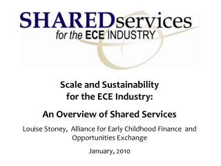 Scale and Sustainability  for the ECE Industry: An Overview of Shared Services