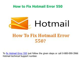 Steps to Fix Hotmail Error code 550 Call 0-800-090-3966 Phone Number UK