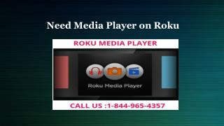 Need Media Player on Roku
