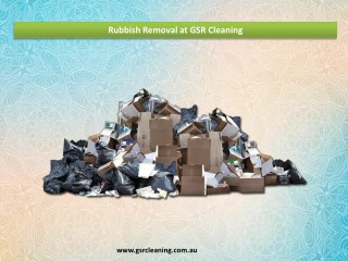 Rubbish Removal at GSR Cleaning