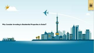 Why Consider Investing in Residential Properties in Dubai?
