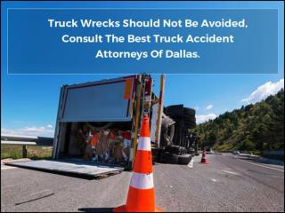 Truck Wrecks Should Not Be Avoided, Consult The Best Truck Accident Attorneys Of Dallas