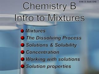 Chemistry  B Intro  to  Mixtures