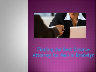 Finding the Best Divorce Attorney for Men in Brooklyn