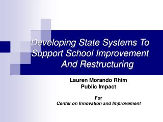 Developing State Systems To Support School Improvement        And Restructuring