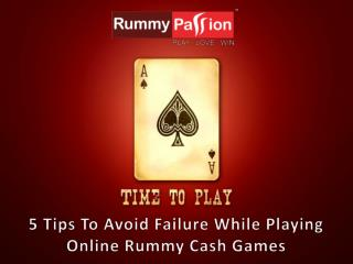 5 Tips To Avoid Failure While Playing Online Rummy Cash Games