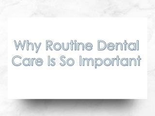 Why Routine Dental Care is So Important